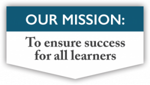 Our Mission: To ensure success for all learners